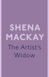 Shena Mackay - The Artist's Widow.