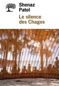Shenaz Patel - Le silence des Chagos.