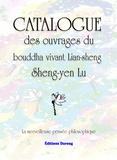 Sheng-yen Lu - Catalogue des ouvrages du bouddha vivant Lian-Sheng, Sheng-Yen Lu - La merveilleuse pensée philosophique.