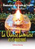Sheng-yen Lu - La claire lumière ici et maintenant - Illumination sur le trouble de l'esprit.