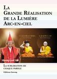 Sheng-yen Lu et Sandrine Fang - La Grande Réalisation de la Lumière Arc-en-ciel - La sublimation de chaque parole.