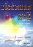 Sheng-yen Lu - Le livre de communication avec le ciel - Le dharma suprême de la méditation et de la médiumnité.
