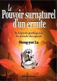 Sheng-yen Lu - Le pouvoir surnaturel d'un ermite - La légende prodigieuse du monde des esprits.