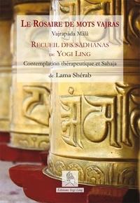 Sherab namdreul Lama - Le Rosaire de mots vajras - Contemplation thérapeutique et Sahaja.
