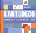 Sheran James et Joann Eckstut - L'art de la déco. - Le guide de la décoration d'intérieur.