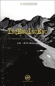 Sheratan sherdan De - InqEnqIncEnc – Les Inquiétantes Enquêtes d'Incoming Encounters S.01 – ép.07 - InqEnqIncEnc – Les Inquiétantes Enquêtes d'Incoming Encounters S.01 – ép.07.