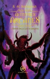 Sherdan de Sheratan - Aventures Arcanes Tome 4 : Equipée sur la Laie de Merleval.
