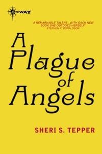 Sheri S. Tepper - A Plague of Angels.