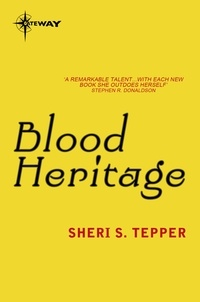 Sheri S. Tepper - Blood Heritage.