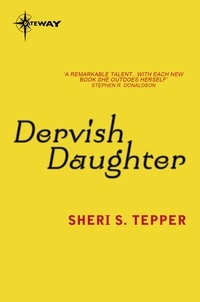 Sheri S. Tepper - Dervish Daughter.