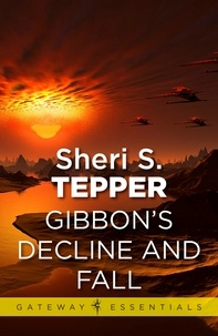 Sheri S. Tepper - Gibbon's Decline and Fall.