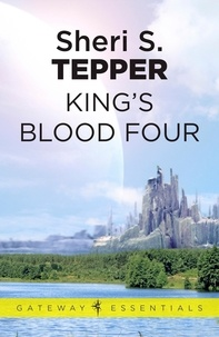 Sheri S. Tepper - King's Blood Four.