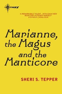 Sheri S. Tepper - Marianne, the Magus and the Manticore.