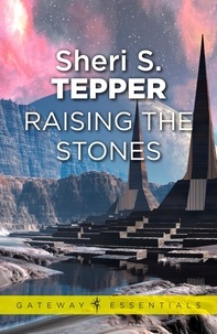 Sheri S. Tepper - Raising The Stones.