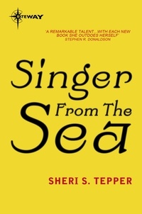 Sheri S. Tepper - Singer from the sea.