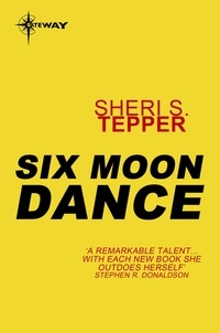 Sheri S. Tepper - Six Moon Dance.