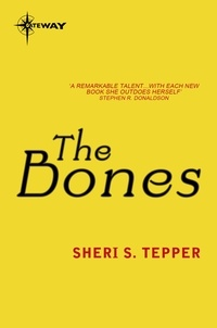 Sheri S. Tepper - The Bones.