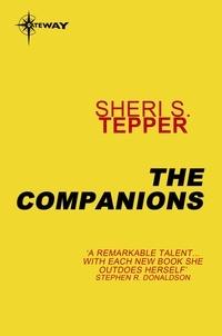 Sheri S. Tepper - The Companions.