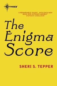 Sheri S. Tepper - The Enigma Score.