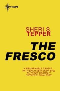 Sheri S. Tepper - The Fresco.
