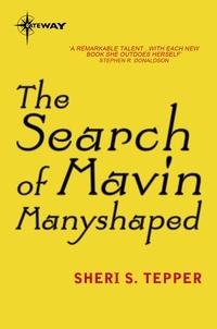 Sheri S. Tepper - The Search of Mavin Manyshaped.