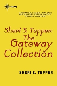 Sheri S. Tepper - The Sheri S. Tepper eBook Collection.