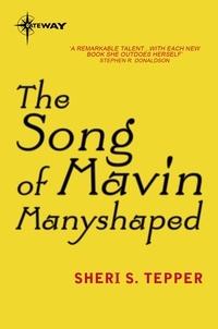 Sheri S. Tepper - The Song of Mavin Manyshaped.