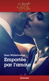 Sheri Whitefeather - Emportée par l'amour.