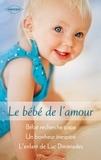 Sheri Whitefeather et Karen Rose Smith - Le bébé de l'amour.