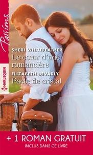 Sheri Whitefeather et Elizabeth Bevarly - Le coeur d'une romancière - Pacte de cristal - La mariée d'un soir.