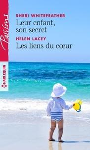 Sheri Whitefeather et Helen Lacey - Leur enfant, son secret - Les liens du coeur.