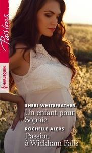 Sheri Whitefeather et Rochelle Alers - Un enfant pour Sophie - Passion à Wickham Falls.