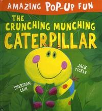 Sheridan Cain et Jack Tickle - The Crunching Munching Caterpillar.