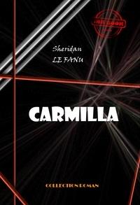 Sheridan Le Fanu - Carmilla - édition intégrale.