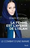 Sherin Khankan - La femme est l'avenir de l'islam - Le combat d'une imame.