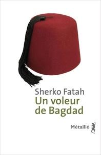 Sherko Fatah - Un voleur de Bagdad.