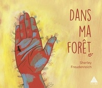 Sherley Freudenreich - Dans ma forêt.