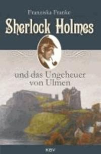 Sherlock Holmes und das Ungeheuer von Ulmen.