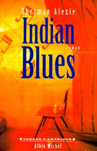 Sherman Alexie - Indian blues.
