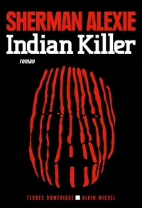 Sherman Alexie - Indian Killer.