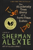 Sherman Alexie - The Absolutely True Diary of a Part-Time Indian.