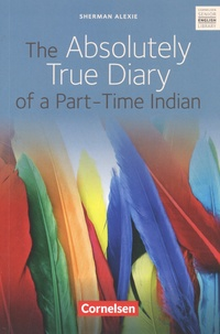 Sherman Alexie - The Absolutely True Diary of a Part-Time Indian - Ab 10. Schuljahr. Textband mit Annotationen.