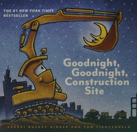 Sherri Duskey Rinker et Tom Lichtenheld - Goodnight, Goodnight, Construction Site.