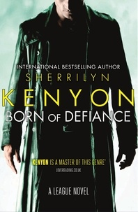 Sherrilyn Kenyon - Born of Defiance.