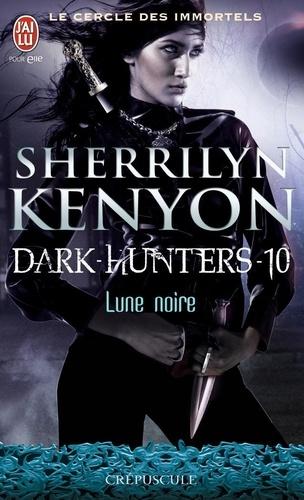 Sherrilyn Kenyon - Le cercle des immortels Tome 10 : Lune noire.