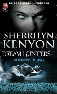 Sherrilyn Kenyon - Le cercle des immortels Tome 11 : Les chasseurs de rêves.
