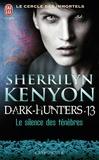 Sherrilyn Kenyon - Le cercle des immortels Tome 13 : Le silence des ténèbres.
