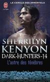 Sherrilyn Kenyon - Le cercle des immortels Tome 14 : L'astre des ténèbres.