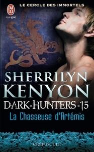 Sherrilyn Kenyon - Le cercle des immortels Tome 15 : La chasseuse d'Artémis.