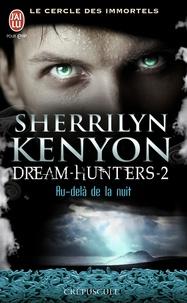 Sherrilyn Kenyon - Le cercle des immortels Tome 2 : Au-delà de la nuit.